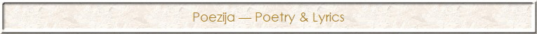 Poezija — Poetry & Lyrics